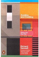 Building and Dwelling. Ethics for the City (paperback edition) | Richard Sennett | 9780141022116 | Penguin Books