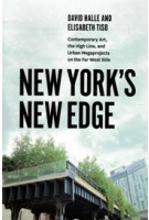 New York's New Edge Contemporary Art, the High Line, and Urban Megaprojects on the Far West Side David Halle | Intellect, The University of Chicago Press | 9780226379067