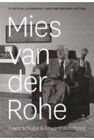 Mies van der Rohe. A Critical Biography. New and Revised Edition