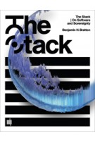 The Stack. On Software and Sovereignty | Benjamin H. Bratton | 9780262029575