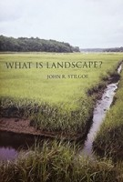 What Is Landscape? | John Stilgoe | 9780262029896 | MIT Press