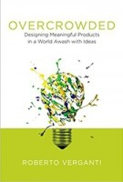 Overcrowded. Designing Meaningful Products in a World Awash With Ideas | Roberto Verganti | 9780262035361