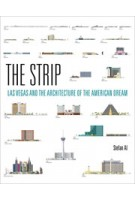 THE STRIP LAS VEGAS AND THE ARCHITECTURE OF THE AMERICAN DREAM | 9780262035743 | mit press