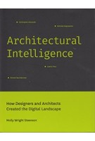 Architectural Intelligence How designers and Architects created the digital Landscape | Molly Wright Steenson | 9780262037068