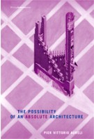 The Possibility of an Absolute Architecture | Pier Vittorio Aureli | 9780262515795