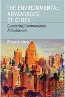 The Environmental Advantages of Cities. Countering Commonsense Antiurbanism | William B. Meyer | 9780262518468