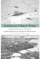 American Urban Form. A Representative History | Sam Bass Warner, Andrew Whittemore | 9780262525329