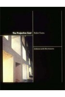 The Projective Cast. Architecture and Its Three Geometries | Robin Evans | 9780262550383