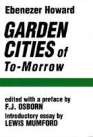 Garden Cities of Tomorrow   Ebenezer Howard, Lewis Mumford   9780262580021
