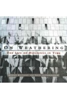 On Weathering. The Life of Buildings in Time   Mohsen Mostafavi, David Leatherbarrow   9780262631440   MIT Press