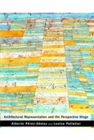 Architectural Representation and the Perspective Hinge | Alberto Pérez-Gómez and Louise Pelletier | 9780262661133