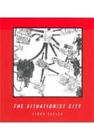 The Situationist City | Simon Sadler | 9780262692250 | MIT Press