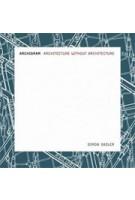 Archigram. Architecture without Architecture   Simon Sadler   9780262693226