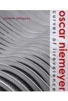 Oscar Niemeyer. Curves of Irreverence | Styliane Philippou | 9780300120387