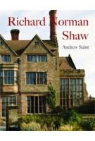 Richard Norman Shaw - revised edition | Andrew Saint | 9780300155266