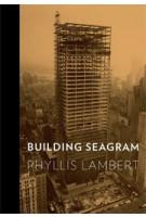 BUILDING SEAGRAM   Phyllis Lambert   9780300167672