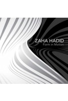 Zaha Hadid. Form in Motion | Kathryn Bloom Hiesinger, Patrik Schumacher | 9780300179828