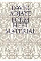 David Adjaye. Form, Heft, Material | David Adjaye, Okwui Enwezor, Zoe Ryan | Yale University Press | 9780300207750