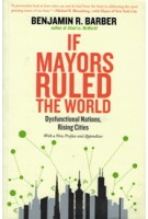 If Mayors Ruled The World. Dysfunctional Nations, Rising Cities | Benjamin R. Barber | 9780300209327 | Yale University Press