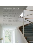 The New Space  Movement and Experience in Viennese Modern Architecture | Yale University Press | 9780300218282