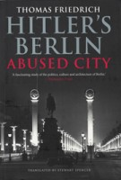 Hitler's Berlin. Abused City | Thomas Friedrich | 9780300219739 | NAi Booksellers