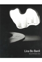 Lina Bo Bardi   Zeuler Rocha Mello de Almeida Lima, Barry Bergdoll   9780300244229   Yale University Press