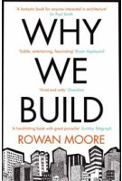 WHY WE BUILD - paperback edition | Rowan Moore | 9780330535823