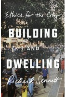Building and Dwelling: Ethics for the City | Richard Sennett | 9780374200336 | Farrar Straus & Giroux