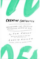 Creative Confidence. Unleashing the Creative Potential Within Us All | Thomas Kelley, David Kelley | 9780385349369