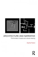 Architecture and Narrative. The Formation of Space and Cultural Meaning | Sophia Psarra | 9780415343763
