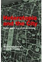 Heterotopia and the City. Public Space in a Post Civil Society | Michiel Dehaene, Lieven De Cauter | 9780415422888