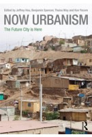 NOW URBANISM. The Future City is Here | Jeffrey Hou, Benjamin Spencer, Thaisa Way, Ken Yocom | 9780415717861