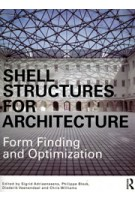 SHELL STRUCTURES FOR ARCHITECTURE. Form Finding and Optimization | Sigrid Adriaenssens, Philippe Block, Diederik Veenendaal, Chris Williams | 9780415840606