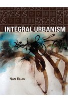 Integral Urbanism | Nan Ellin | 9780415952286