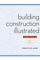 Building Construction Illustrated. 4th Edition