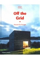 Off the Grid. Houses for Escape | Dominic Bradbury | 9780500021422 | Thames & Hudson
