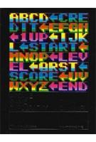 Arcade Game Typography. The Art of Pixel Type | Toshi Omagari, Kiyonori Muroga | 9780500021743 | Thames & Hudson