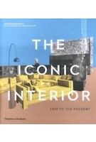 The Iconic Interior. 1900 to the Present | Dominic Bradbury, Richard Powers | 9780500023334 | Thames & Hudson