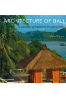 Architecture of Bali. A Sourcebook of Traditional & Modern Forms | Made Wijaya | 9780500289167