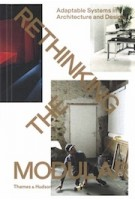 RETHINKING THE MODULAR. Adaptable Systems in Architecture and Design | Burkhard Meltzer | 9780500292358 | Thames & Hudson