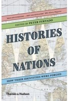 Histories of Nations. How Their Identities Were Forged | Peter Furtado | 9780500293003 | THAMES & HUDSON
