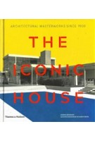 THE ICONIC HOUSE. Architectural Masterworks Since 1900 | Dominic Bradbury | 9780500293942