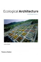 Ecological Architecture. A Critical History | James Steele | 9780500342107