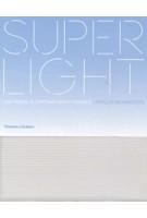 SUPERLIGHT. Lightness in Contemporary Houses   Phyllis Richardson   9780500342961