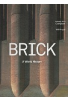 Brick. A world history | James W. P. Campbell, Will Pryce | 9780500343197 | Thames & Hudson
