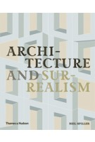 Architecture and Surrealism. A Blistering Romance | Neil Spiller | 9780500343203