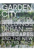 GARDEN CITY supergreen buildings, urban skyscapes and the new planted space | Thames & Hudson | 9780500343265