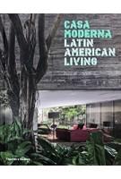 Casa Moderna. Latin American Living | Philip Jodidio | 9780500343296