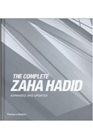 The Complete Zaha Hadid: Expanded and Updated   Aaron Betsky   9780500343357   Thames & Hudson