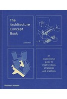The Architecture Concept Book. An inspirational guide to creative ideas, strategies and practice | James Tait | 9780500343364 | Thames & Hudson